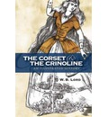 The Corset and the Crinoline - W.B. Lord