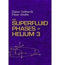 The Superfluid Phases of Helium 3 - Dieter Vollhardt