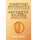 Elementary Mathematics from an Advanced Standpoint - Felix Klein