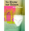 No Rhyme Nor Reason - Alison Theaker