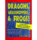 Dragons, Grasshoppers, & Frogs! - Jerry L Parks
