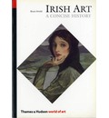 A Concise History of Irish Art - Bruce Arnold