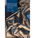 Modernism and Cultural Conflict, 1880 - 1922 - Ann L. Ardis