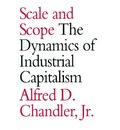 Scale and Scope - Alfred DuPont Chandler