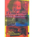 The Family Flamboyant - Marla Brettschneider