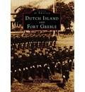 Dutch Island and Fort Greble - Walter K Schroder