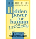 Hidden Power for Human Problems - Frederick W. Bailes