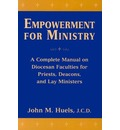 Empowerment for Ministry - OSM  John M. Huels