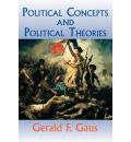 Political Concepts and Political Theories - Gerald Gaus
