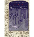 The Cultural Patronage of Medieval Women - June Hall McCash
