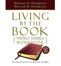 Living by the Book Video Series Workbook (20-Part Extended Version) - Howard G Hendricks