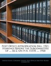 Post Office Appropriation Bill, 1921; Hearings Before the Subcommittee of .... 66-2, on H.R. 11578 ..... 1920 - States Congress Senate Post of United States Congress Senate Post of