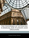 The Essentials of Lettering - Thomas Ewing French