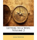 Letters to a Wife, Volume 2 - John Newton