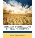 Spinoza's Political and Ethical Philosophy - Robert Alexander Duff