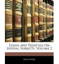 Essays and Treatises on Several Subjects, Volume 2 - David Hume