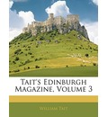 Tait's Edinburgh Magazine, Volume 3 - Professor of Philosophy William Tait