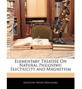 Elementary Treatise on Natural Philosphy - Augustin Privat-Deschanel