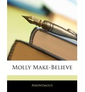 Molly Make-Believe - Anonymous