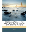 Historical View of the Languages and Literature of the Slavic Nations - Talvi
