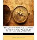 Principles of Political Economy Considered with a View to Their Practical Application - Thomas Robert Malthus