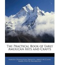 The Practical Book of Early American Arts and Crafts - Harold Donaldson Eberlein