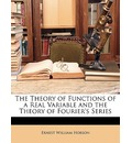 The Theory of Functions of a Real Variable and the Theory of Fourier's Series - Ernest William Hobson