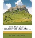The Scholar's History of England ... - James Henry Ramsay