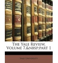 The Yale Review, Volume 7, Part 1 - University Yale University
