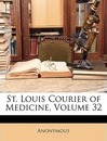 St. Louis Courier of Medicine, Volume 32 - Anonymous