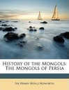 History of the Mongols - Henry Hoyle Howorth