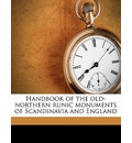 Handbook of the Old-Northern Runic Monuments of Scandinavia and England - George Stephens