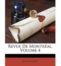 Revue de Montral, Volume 4 - Anonymous