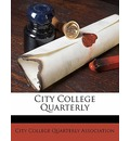 City College Quarterly Volume 5 - City College Quarterly Association