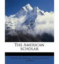 The American Scholar - Theodore Parker