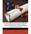 Le Baccalaureat Es Sciences, Resume Des Connaissances Exigees Par Le Programme Officiel, Par J. Brisbarre, E. Burat [And Others - J Brisbarre