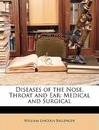 Diseases of the Nose, Throat and Ear - William Lincoln Ballenger