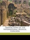 Transactions of the International Medical Congress - J B Hamilton