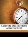 Cotton and Cotton Manufacture - James P 1896-1969 Warburg