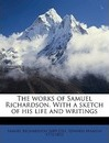 The Works of Samuel Richardson. with a Sketch of His Life and Writings Volume 10 - Samuel Richardson