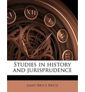 Studies in History and Jurisprudence - James Bryce Bryce