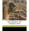 My March to Timbuctoo - Joseph Jacques Cesaire Joffre