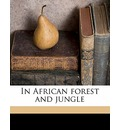 In African Forest and Jungle - Paul Belloni Du Chaillu