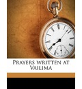 Prayers Written at Vailima - Robert Louis Stevenson