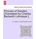 Pictures of Sweden. [Translated by Charles Beckwith Lohmeyer.] - Hans Christian Andersen