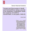 Travels and Discoveries in North and Central Africa - Heinrich Barth