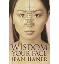 The Wisdom of Your Face - Jean Haner