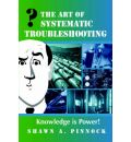 The Art of Systematic Troubleshooting - Shawn Pinnock