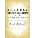 Reverse Discrimination in the Federal Government - Linda L Jacobs