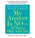 My Answer is No ... If That's Okay With You - Nanette Gartrell